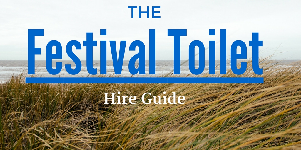 The best advice for festival toilet hire